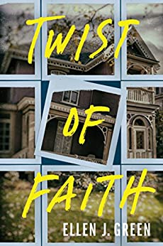 Twist of Faith by [Green, Ellen J.]