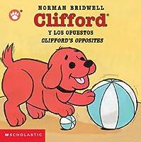 Clifford Y Los Opuestos/Clifford's Opposites (Clifford the Big Red Dog)