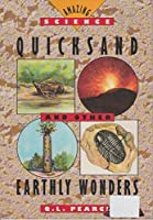Quicksand and Other Earthly Wonders (Amazing Science)