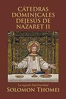 Cátedras Dominicales Dejesús De Nazaret II: La Sagrada Espiritualidad