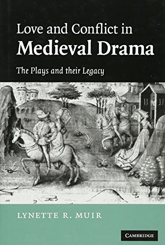 Love and Conflict in Medieval Drama: The Plays and their Legacy