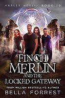Harley Merlin 13: Finch Merlin and the Locked Gateway