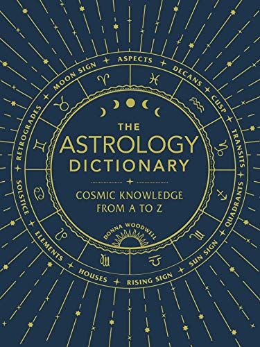 The Astrology Dictionary: Cosmic Knowledge from A to Z (English Edition)