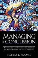 Managing a Concussion: How Faith and Counseling Helped Me Find My Path to Total Healing