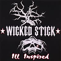 Ill Inspired by Wicked Stick