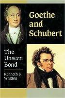 Goethe and Schubert: The Unseen Bond