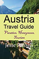 Austria Travel Guide: Vacation, Honeymoon, Tourism