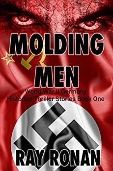 MOLDING MEN: A new horror stalks the streets of Dresden and his name is Historian... (Historian Thriller Stories Book One 1) by [Ronan, Ray]