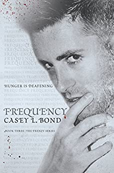 Frequency (The Frenzy Series Book 3) by [Bond, Casey L.]