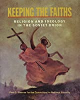 Keeping the Faiths: Religion and Ideology in the Soviet Union (Beyond the Kremlin)