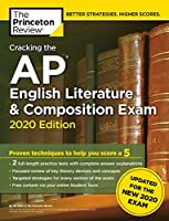 Cracking the AP English Literature & Composition Exam, 2020 Edition: Practice Tests & Prep for the NEW 2020 Exam (College Test Preparation)