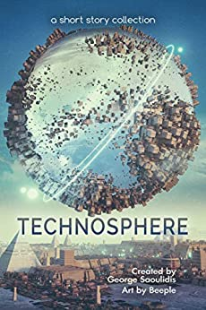 Technosphere: A Short Story Collection (Spitwrite Book 3) by [Saoulidis, George]