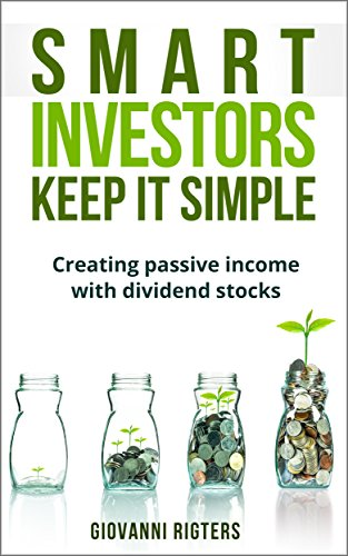 Smart Investors Keep It Simple Investing In Dividend Stocks For