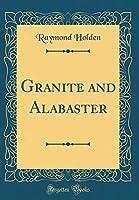 Granite and Alabaster (Classic Reprint)