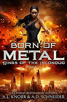 Born of Metal: An Urban Fantasy Adventure (Rings of the Inconquo Book 1) by [Knorr, A.L.]