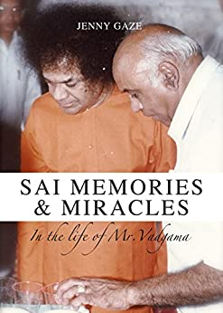 Sai Memories and Miracles: In the Life of Mr Vadgama by [Gaze, Jenny]