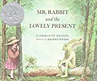 Mr. Rabbit and the Lovely Present by Charlotte Zolotow(1962-09-26)