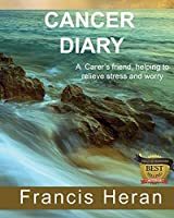 Cancer Diary: A Carer's friend, helping to relieve stress and worry.