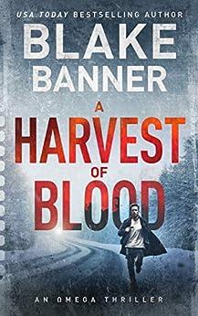 A Harvest of Blood - An Omega Thriller (Omega Series Book 5) by [Banner, Blake]