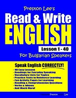 Preston Lee's Read & Write English Lesson 1 - 40 For Bulgarian Speakers