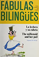 LA Lechera Y Su Cubeta: The Milkmaid and Her Pail (Fabulas Bilingues.)