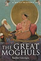 A Brief History of the Great Moghuls