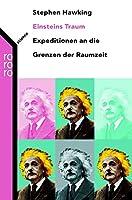 Einsteins Traum. Sonderausgabe. Expeditionen an die Grenzen der Raumzeit