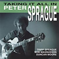 Taking It All in by Peter Sprague (2005-08-31)