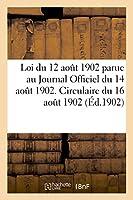 """Loi Du 12 Août 1902 Parue Au """"journal Officiel"""" Du 14 Août 1902. Circulaire Du 16 Août 1902 (Sciences Sociales)"""