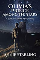 Olivia's Prince Among the Stars: A Supernatural Adventure