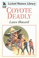 Coyote Deadly (Linford Western Library)