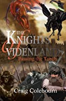 The Knights of Videnland: Passing the Torch