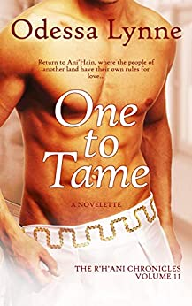 One to Tame (The R'H'ani Chronicles Book 11) by [Lynne, Odessa]