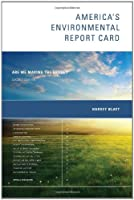 America's Environmental Report Card: Are We Making the Grade? (The MIT Press)
