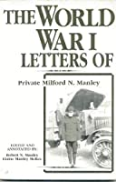 The World War I Letters of Private Milford N. Manley