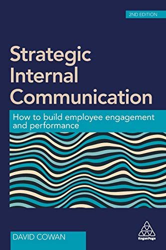 Download Strategic Internal Communication: How to Build Employee Engagement and Performance 0749478659