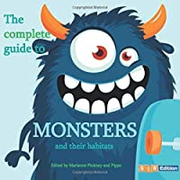 The Complete Guide to Monsters and Their Habitats: new edition