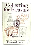 Collecting for Pleasure: A Practical Guide to Small Antiques