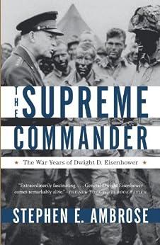 The Supreme Commander by [Ambrose, Stephen E.]