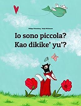 Io sono piccola? Kao dikike' yu'?: Libro illustrato per bambini: italiano-chamorro (Edizione bilingue) (Italian Edition) by [Winterberg, Philipp]
