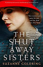The Shut-Away Sisters : A gripping and utterly heartbreaking historical novel