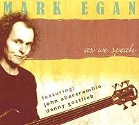 As We Speak by MARK EGAN (2007-06-19)