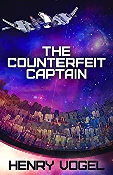The Counterfeit Captain (Captain Nancy Martin Book 1) by [Vogel, Henry]