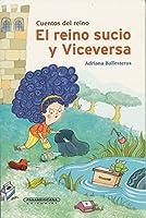 El reino sucio y viceversa/ The Dirty Kingdom and Vice Versa