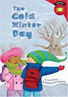 The Cold Winter Day (Read-It! Readers)