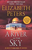 A River in the Sky: An Amelia Peabody Novel of Suspense (Amelia Peabody Series)