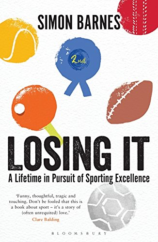 Download Losing It: A Lifetime in Pursuit of Sporting Excellence 1472918789