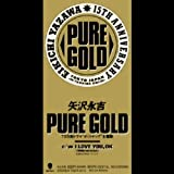 PURE GOLD / 矢沢永吉