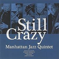 Still Crazy by Manhattan Jazz Quintet (2015-05-27)