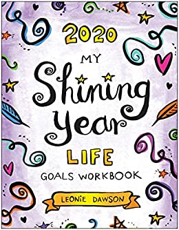 2020 My Shining Year Life Goals Workbook by [Dawson, Leonie]